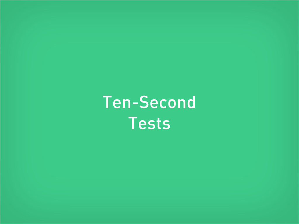 Ten-Second Tests