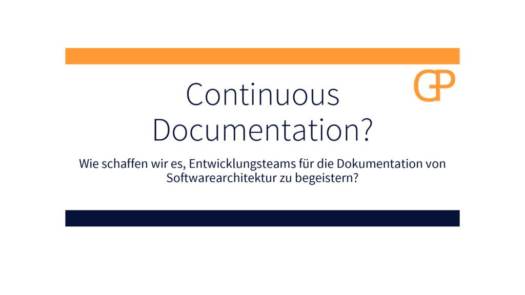 Continuous Documentation? Wie schaffen wir es, ...