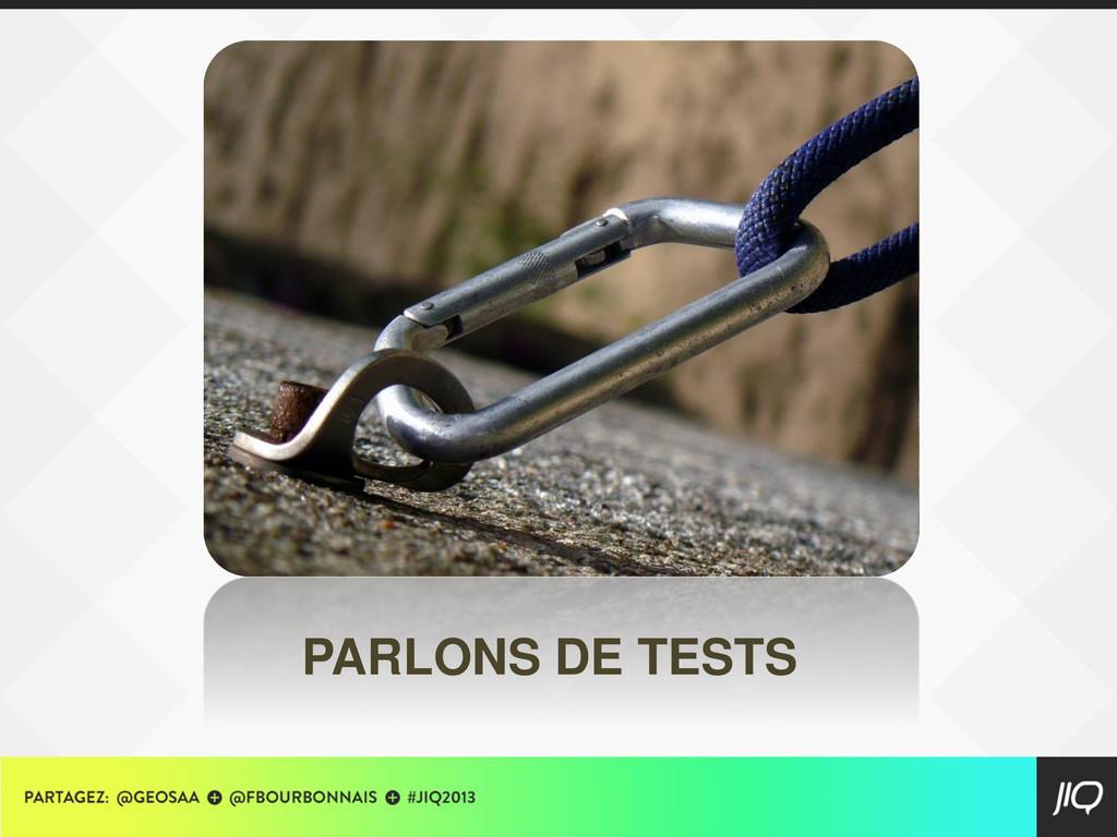 PARLONS DE TESTS