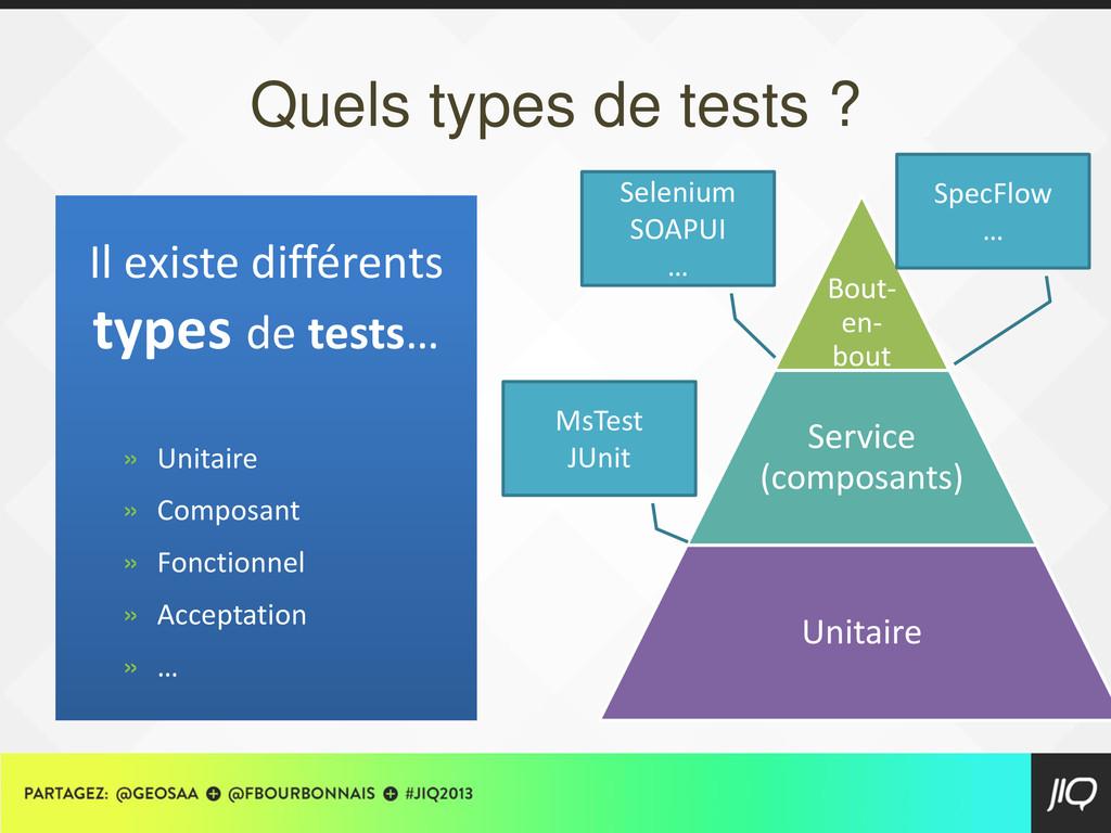 Quels types de tests ? Il existe différents typ...