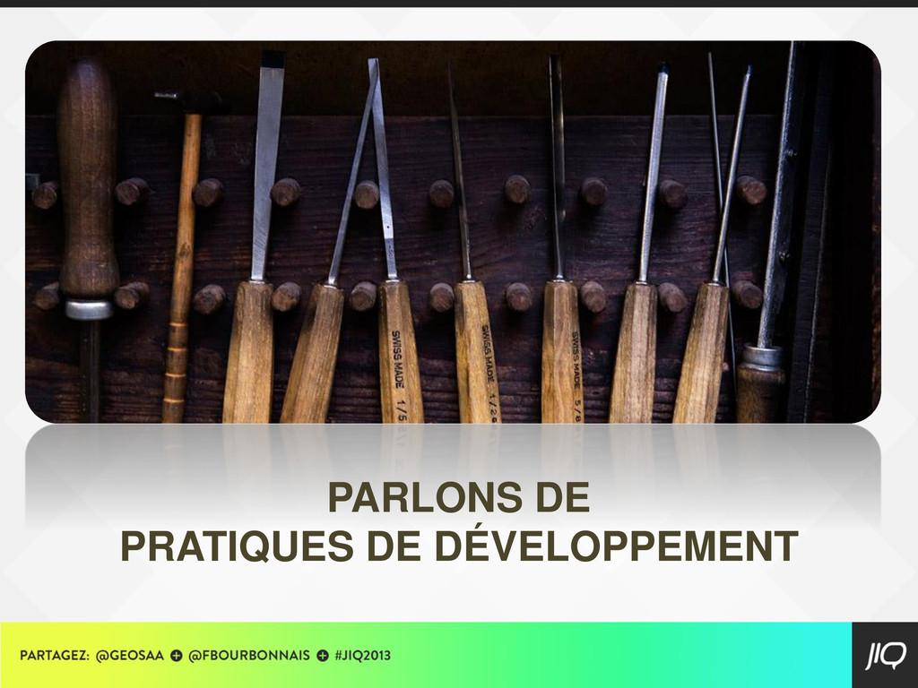 PARLONS DE PRATIQUES DE DÉVELOPPEMENT