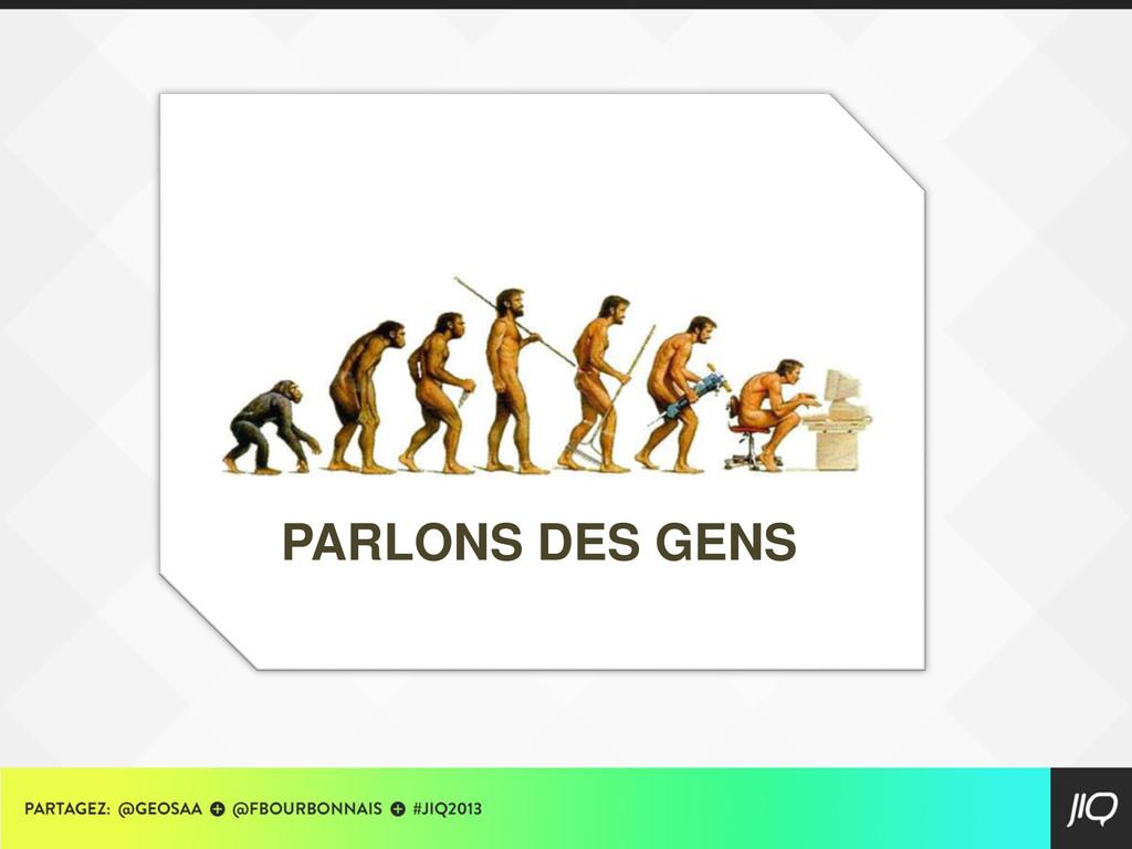 PARLONS DES GENS