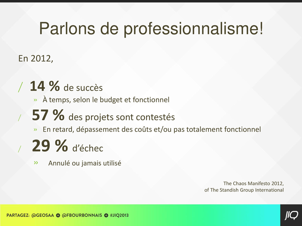 Parlons de professionnalisme! En 2012, / 14 % d...