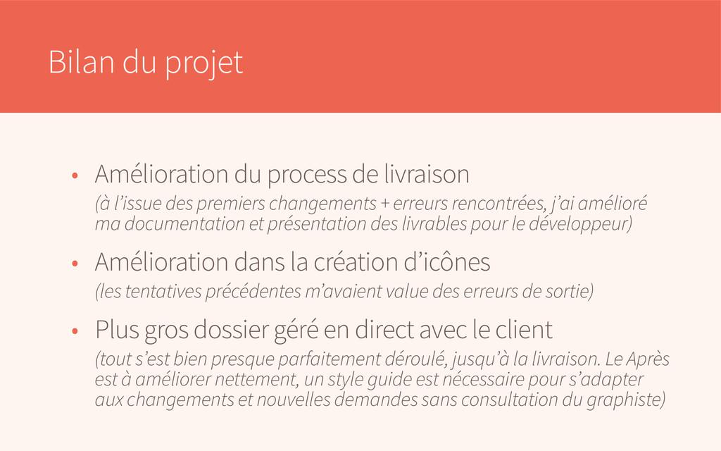 Bilan du projet • Amélioration du process de li...