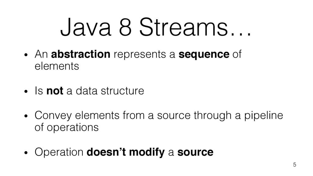 Java 8 Streams… • An abstraction represents a s...