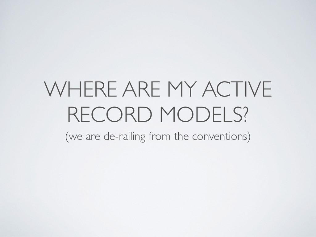 WHERE ARE MY ACTIVE RECORD MODELS? (we are de-r...