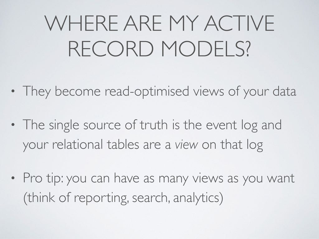 WHERE ARE MY ACTIVE RECORD MODELS? • They becom...