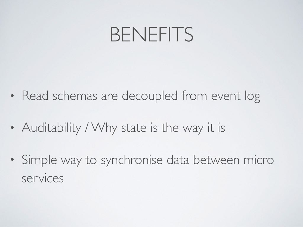 BENEFITS • Read schemas are decoupled from even...
