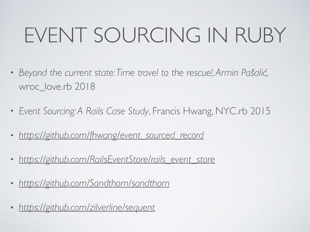 EVENT SOURCING IN RUBY • Beyond the current sta...