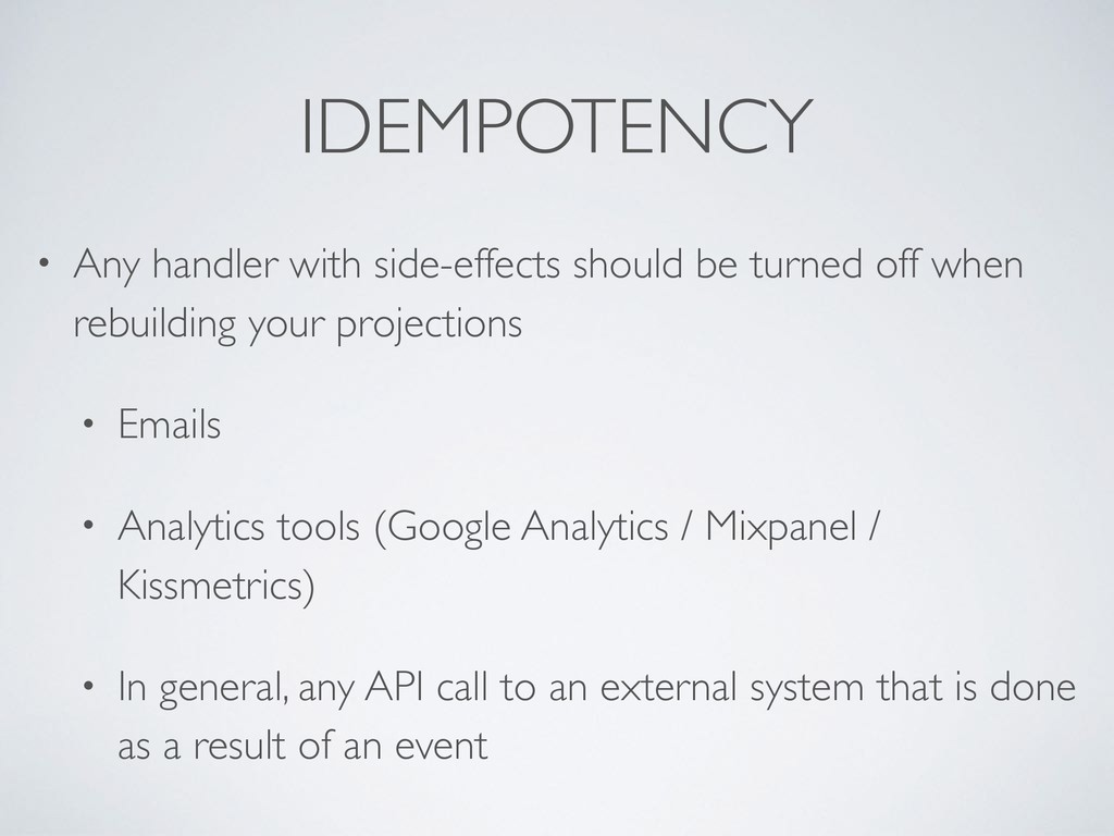 IDEMPOTENCY • Any handler with side-effects sho...