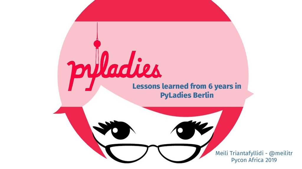 Lessons learned from 6 years in PyLadies Berlin...