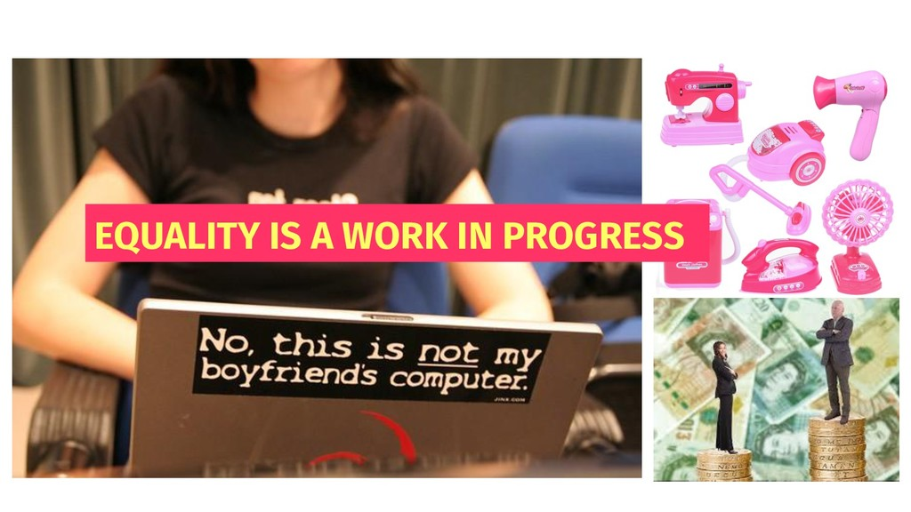 EQUALITY IS A WORK IN PROGRESS