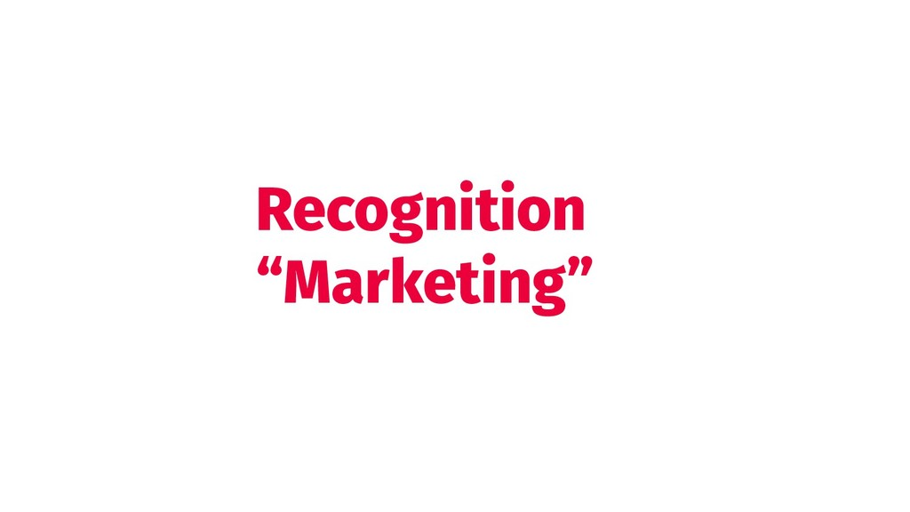"""Recognition """"Marketing"""""""