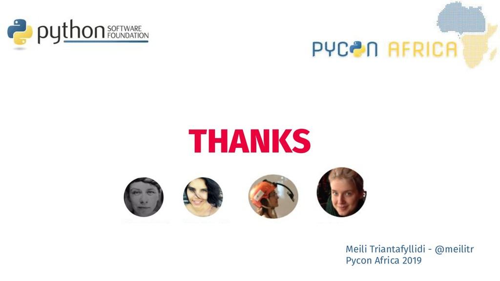 THANKS Meili Triantafyllidi - @meilitr Pycon Af...