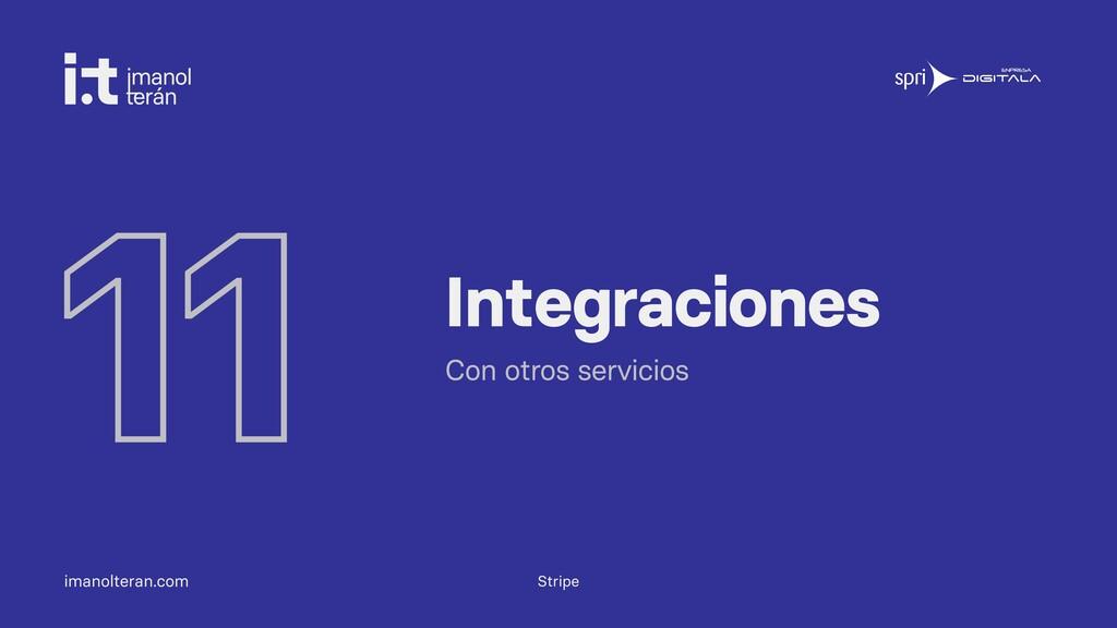 imanolteran.com 11 Integraciones Con otros serv...