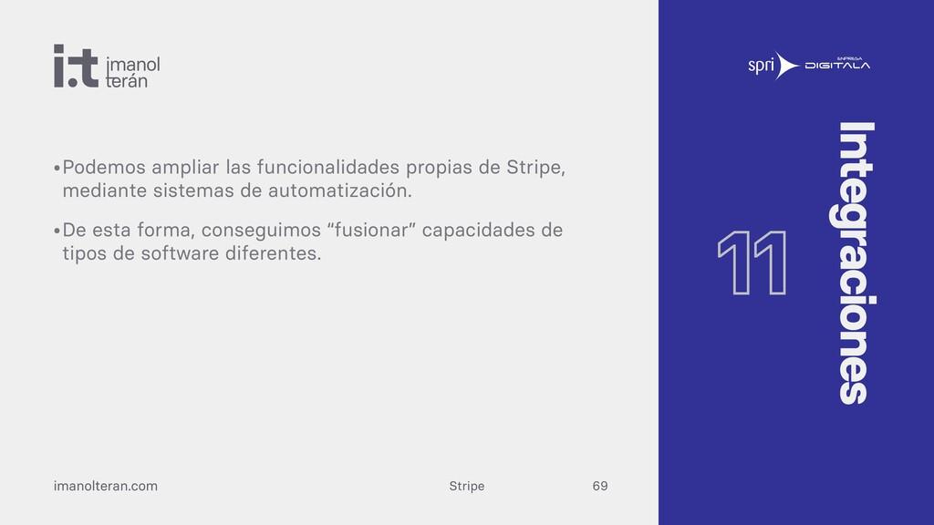 Stripe imanolteran.com •Podemos ampliar las fun...