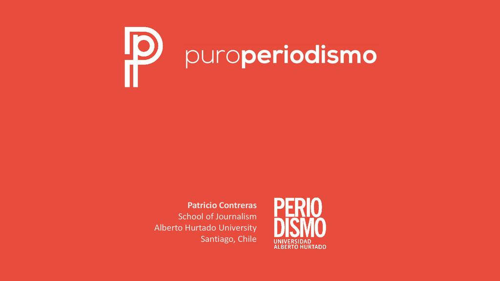 Patricio Contreras School of Journalism Alberto...