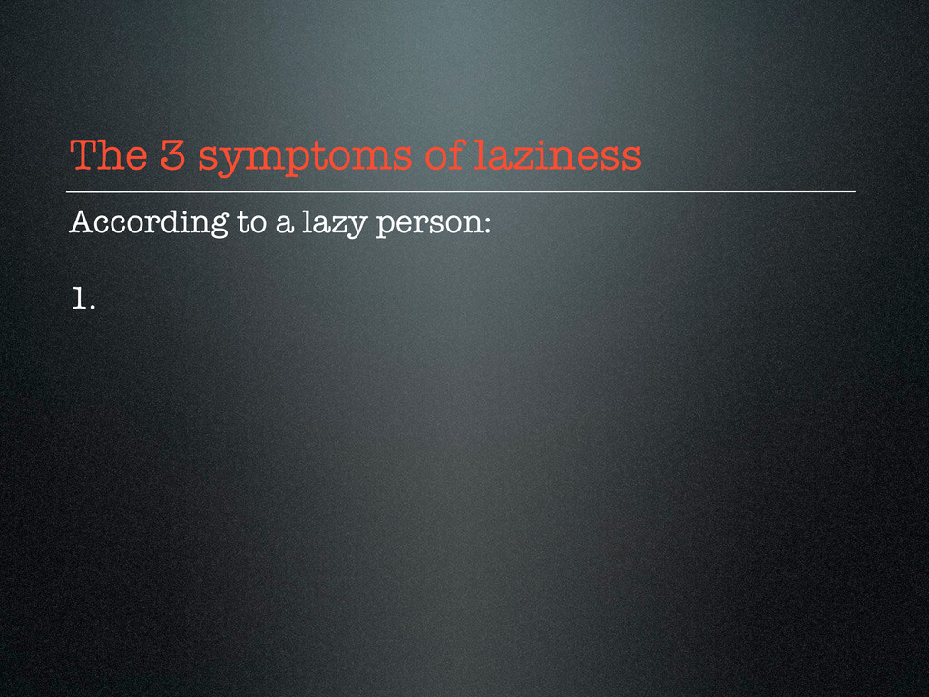 The 3 symptoms of laziness According to a lazy ...