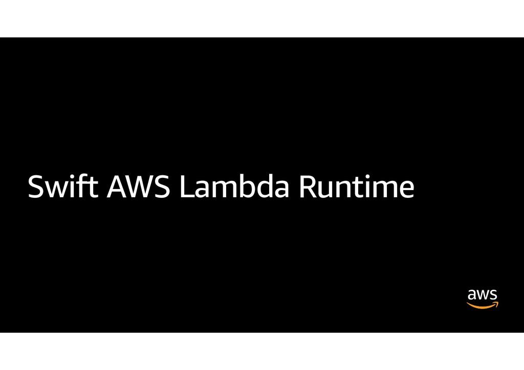 Swift AWS Lambda Runtime