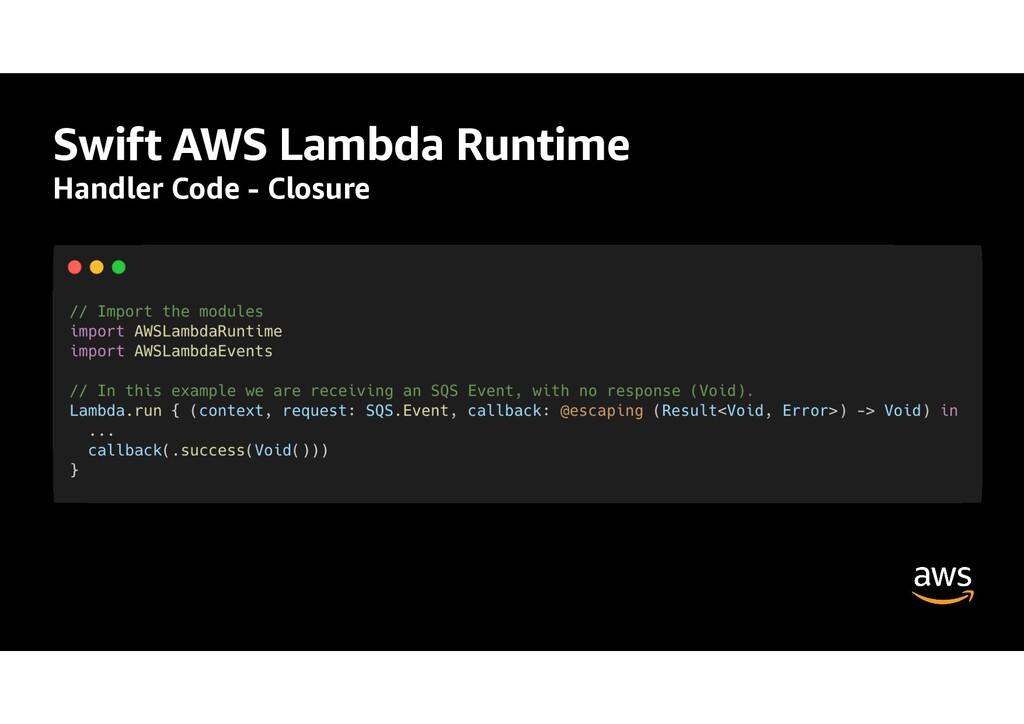 Swift AWS Lambda Runtime Handler Code - Closure