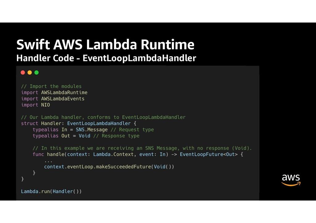 Swift AWS Lambda Runtime Handler Code - EventLo...