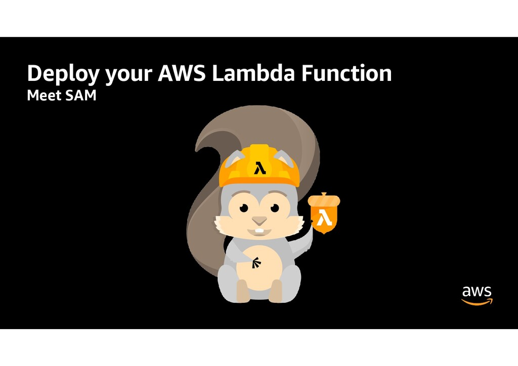 Deploy your AWS Lambda Function Meet SAM