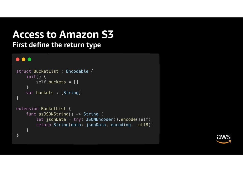 Access to Amazon S3 First de fi ne the return t...