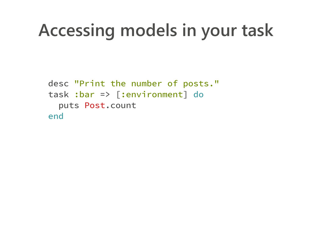 "Accessing models in your task desc ""Print the n..."