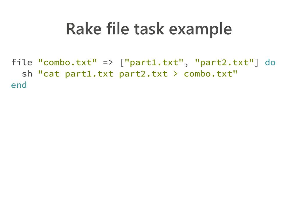 """Rake file task example file """"combo.txt"""" => [""""pa..."""