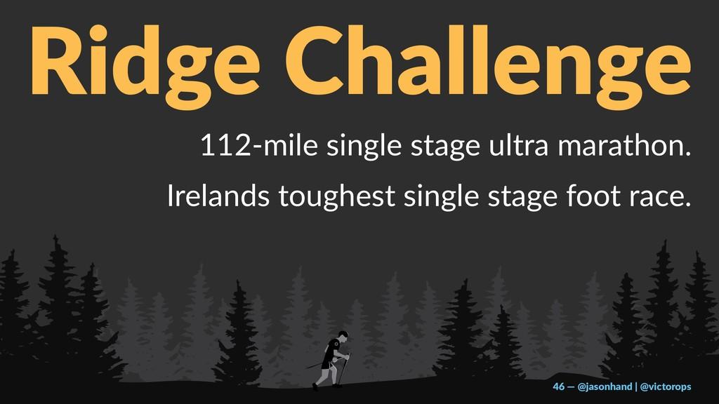 Ridge Challenge 112-mile single stage ultra mar...
