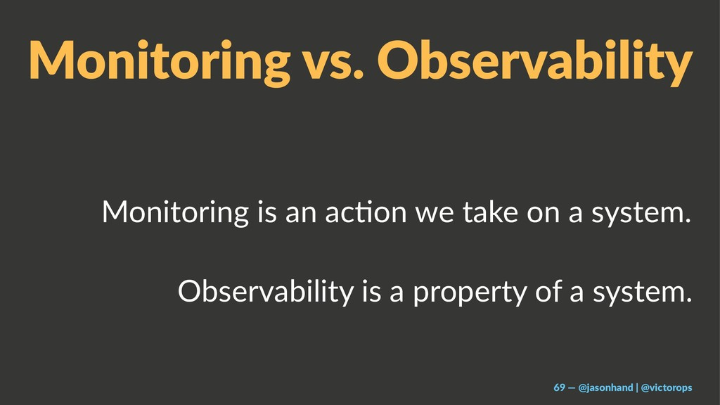 Monitoring vs. Observability Monitoring is an a...