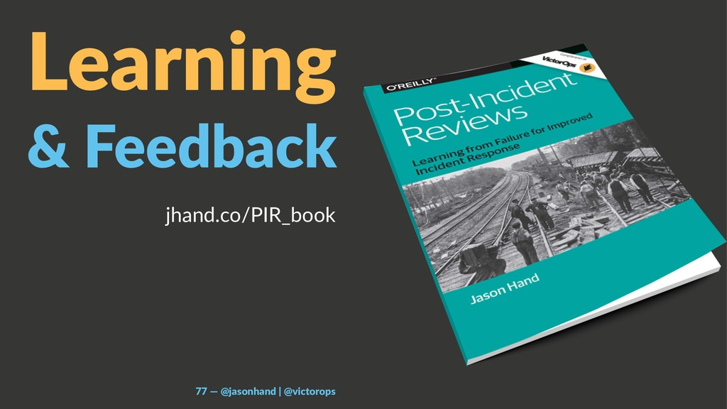 Learning & Feedback jhand.co/PIR_book 77 — @jas...