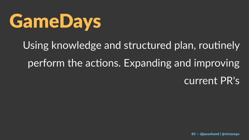 GameDays Using knowledge and structured plan, r...