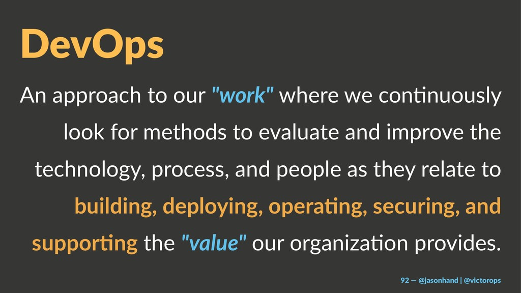 "DevOps An approach to our ""work"" where we con.n..."