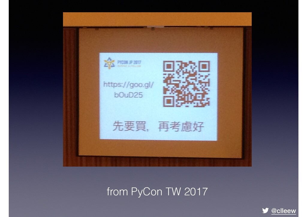 @clleew from PyCon TW 2017