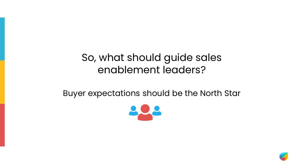 So, what should guide sales enablement leaders?...