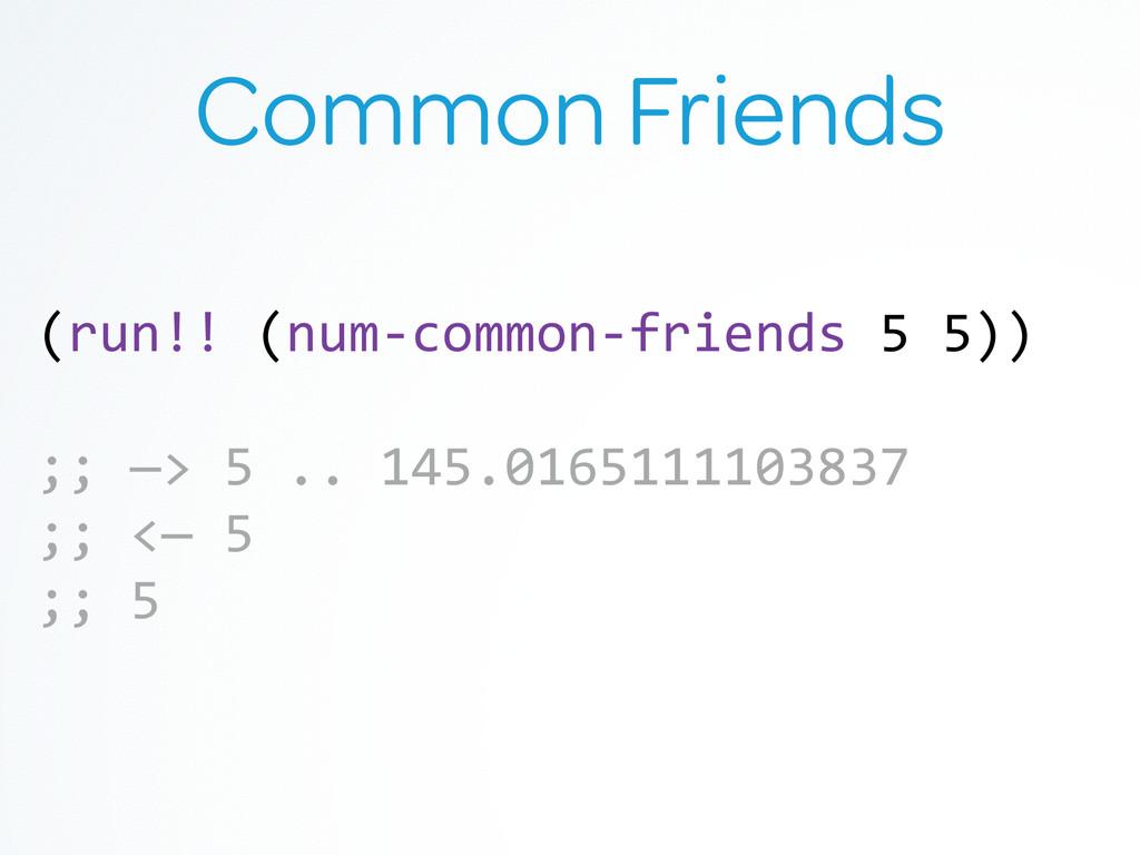 Common Friends (run!! (num-‐common-‐friend...