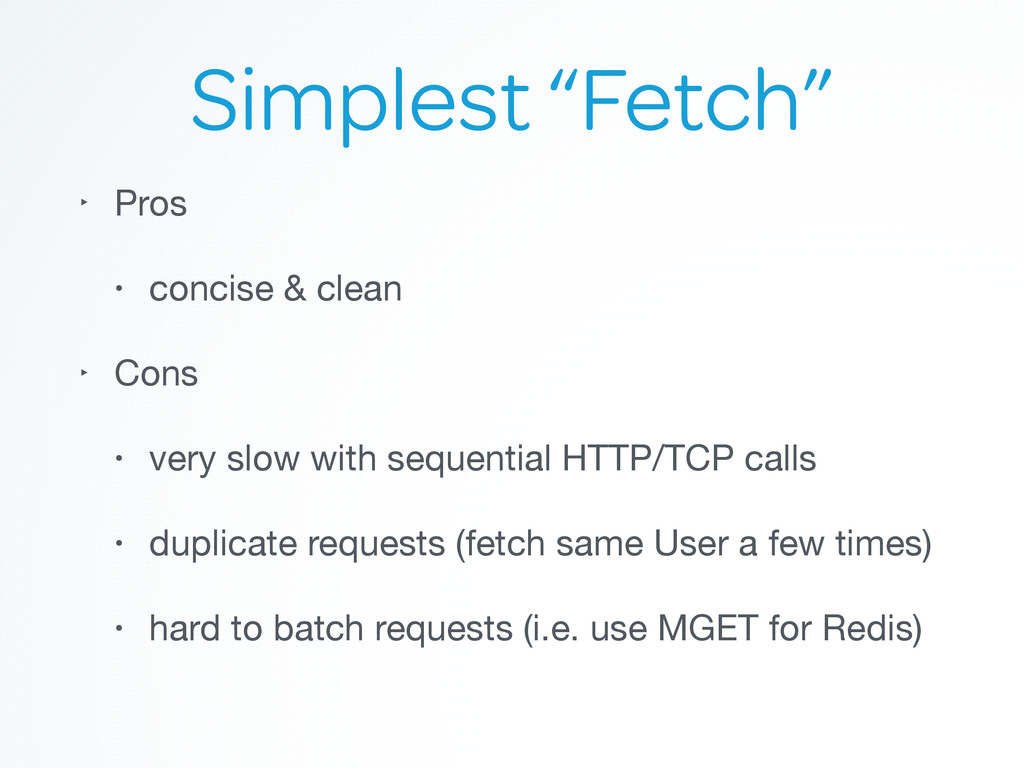 "Simplest ""Fetch"" ‣ Pros  • concise & clean  ‣ C..."