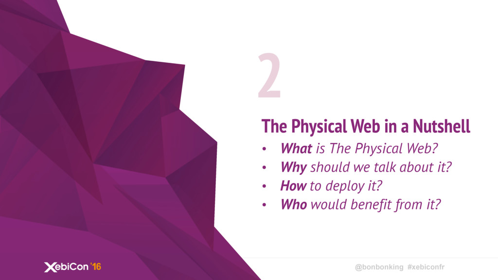 @bonbonking #xebiconfr The Physical Web in a Nu...
