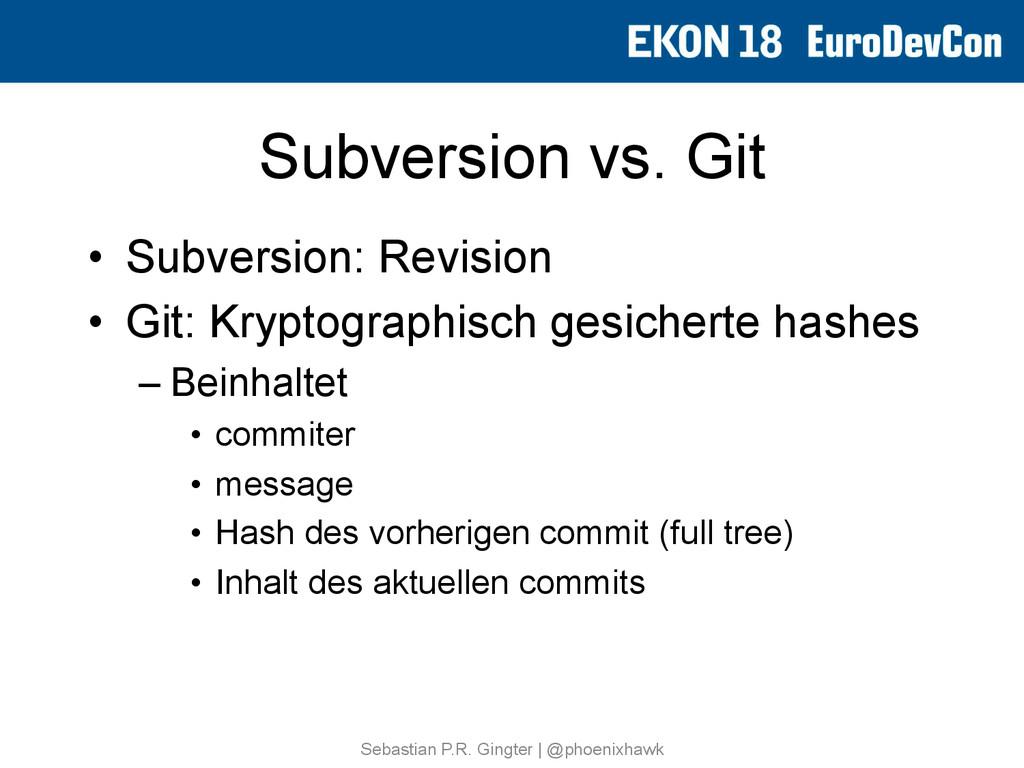 Subversion vs. Git • Subversion: Revision • G...