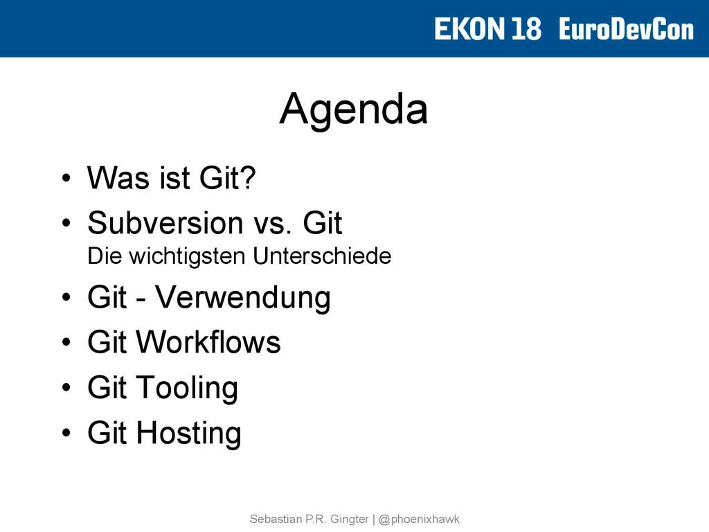 Agenda • Was ist Git? • Subversion vs. Git Di...