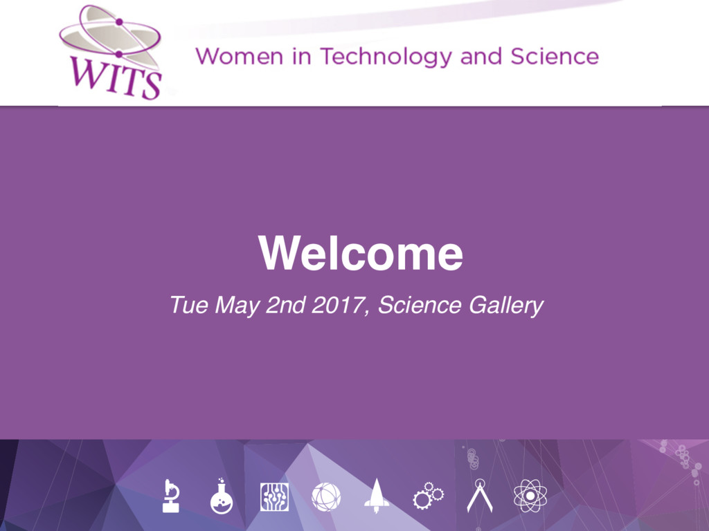 Welcome Tue May 2nd 2017, Science Gallery