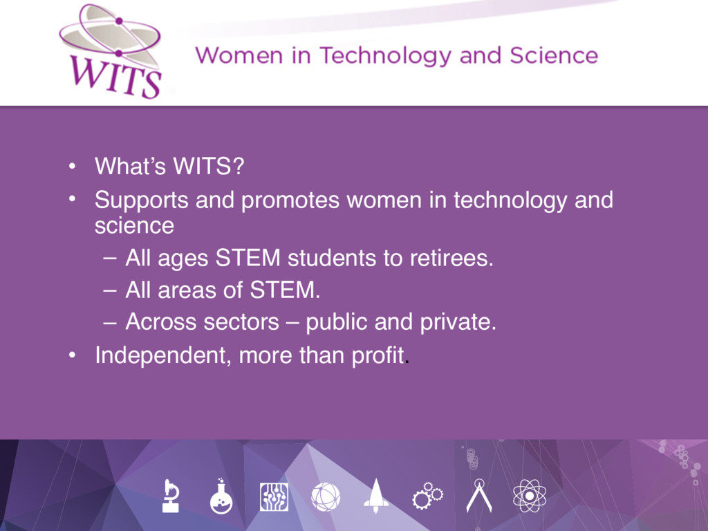 • What's WITS? • Supports and promotes women in...