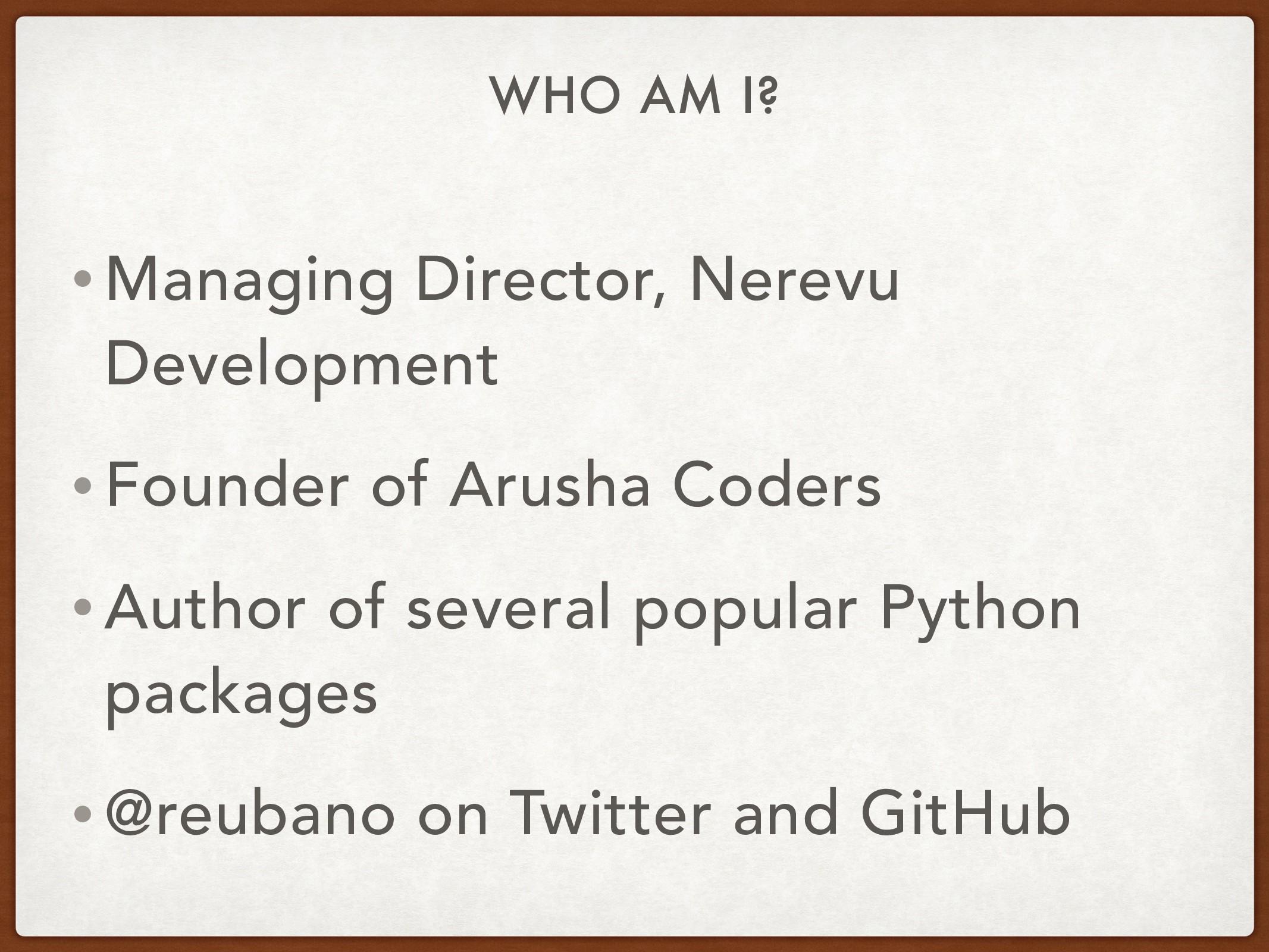 WHO AM I? • Managing Director, Nerevu Developme...