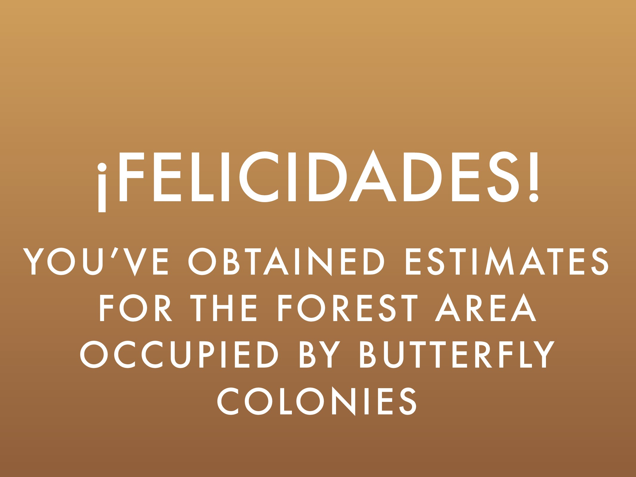 ¡FELICIDADES! YOU'VE OBTAINED ESTIMATES FOR THE...
