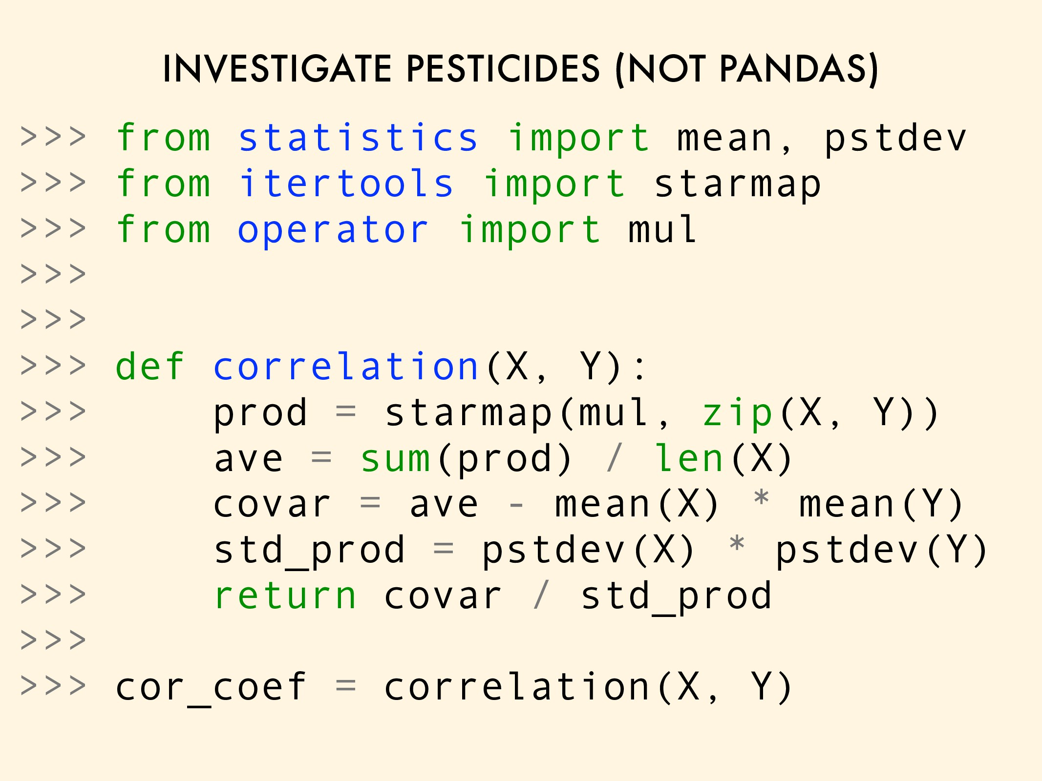 INVESTIGATE PESTICIDES (NOT PANDAS) >>> from st...