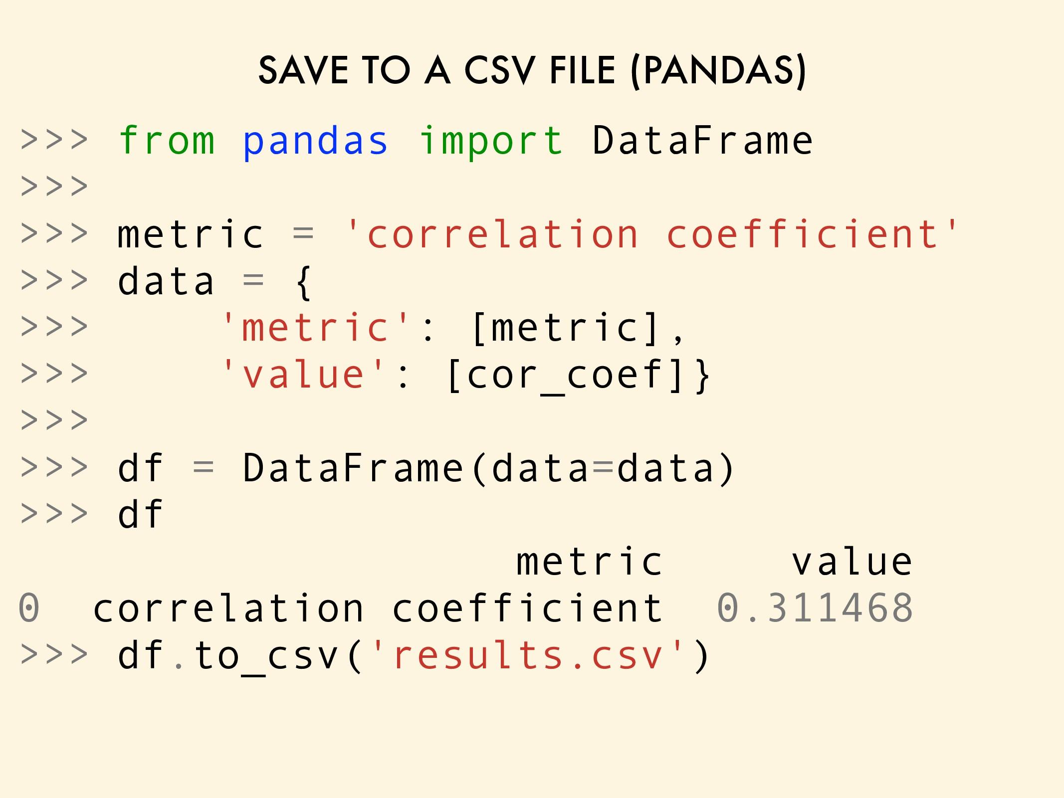 SAVE TO A CSV FILE (PANDAS) >>> from pandas imp...