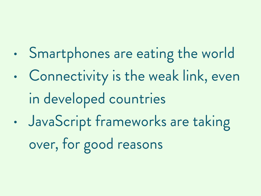 • Smartphones are eating the world • Connectivi...
