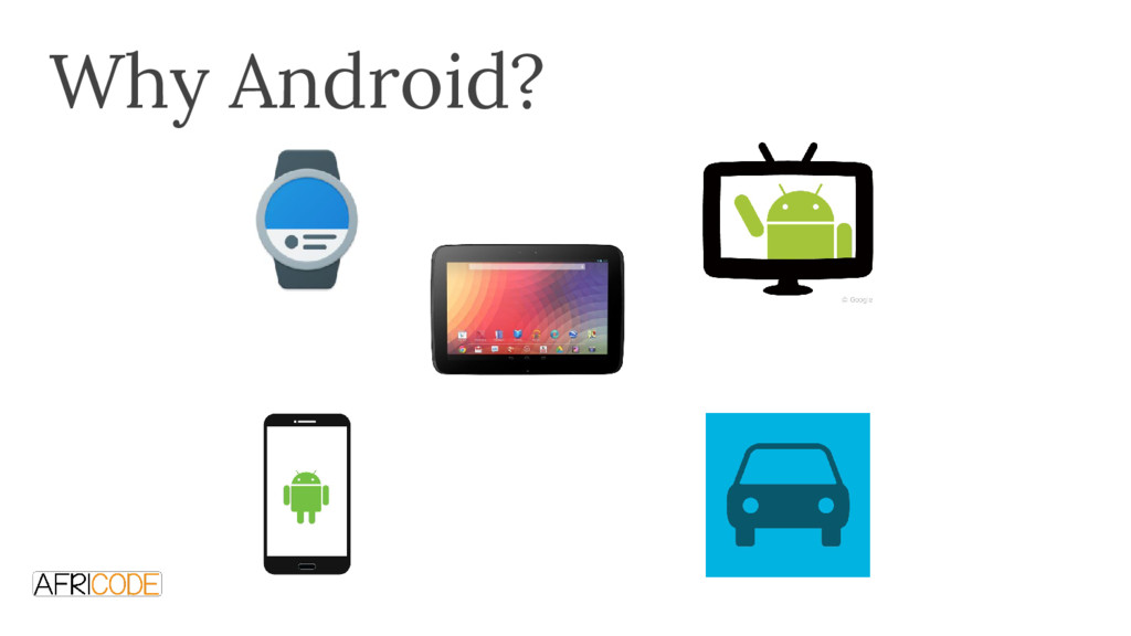 Why Android? Go from to real fast