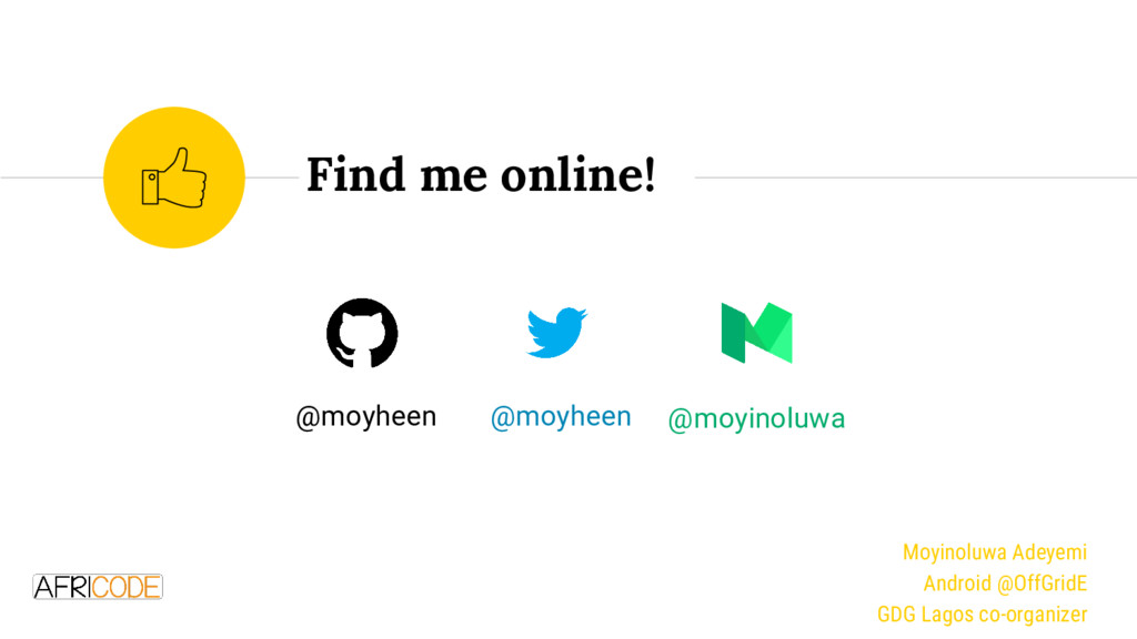 Find me online! @moyheen @moyinoluwa @moyheen M...